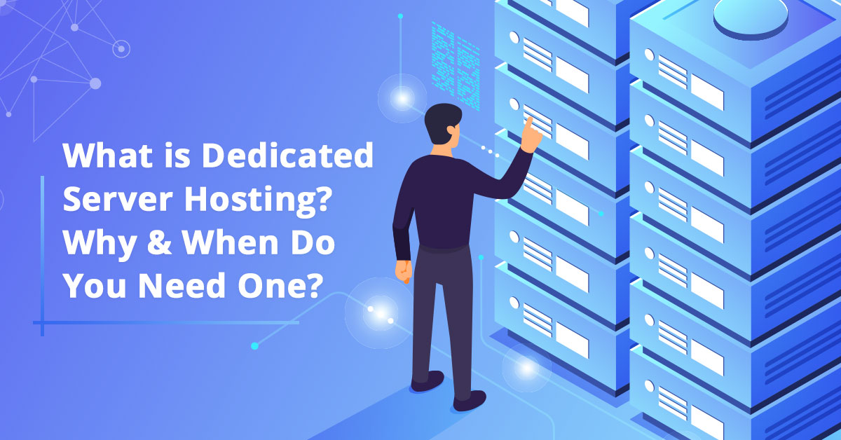 what-is-dedicated-hosting-why-when-you-need-one