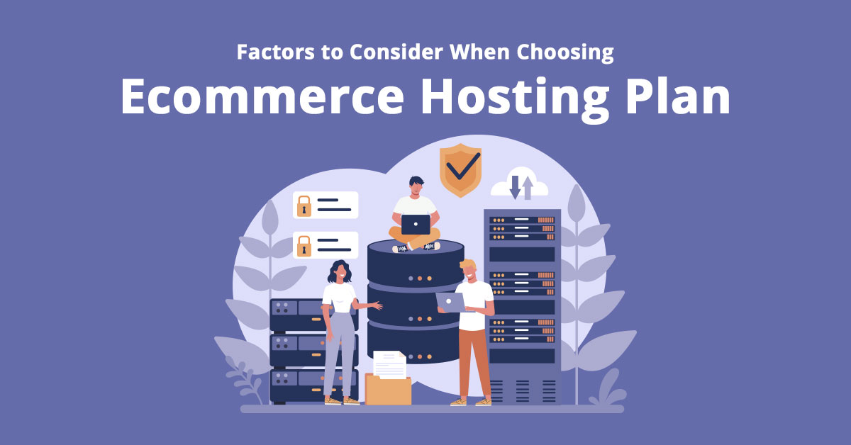 factors-to-consider-when-choosing-ecommerce-hosting-plan