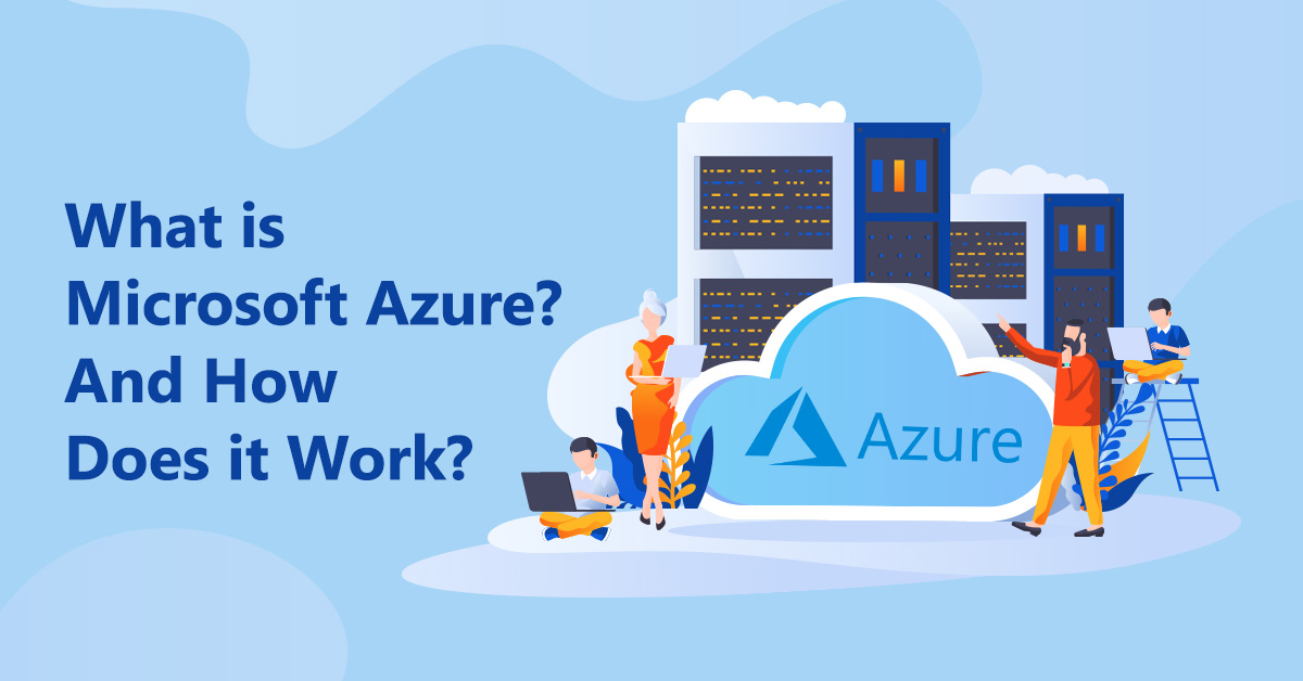 what-is-microsoft-azure-how-does-it-work